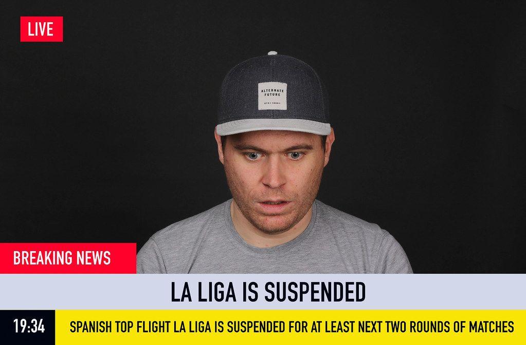 Breaking News: La Liga is suspended