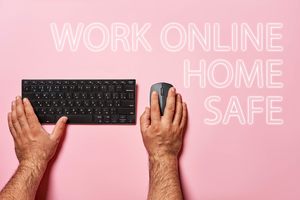 Work online, work home, work safe concept