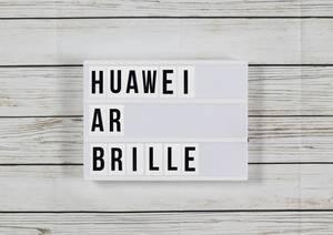 Augmented Reality: Huawei arbeitet an einer AR-Brille