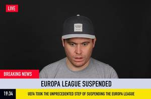 Breaking News: Europa League Suspended