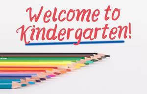 Colorful pencils on white background with text Welcome to Kindergarten!