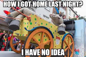 How I got home last night? I have no idea