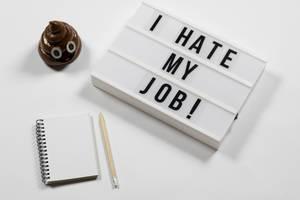 Ich hasse meine Arbeit. Symbolbild