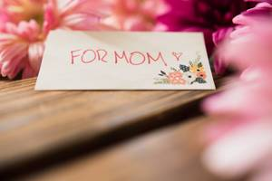 Little note reading FOR MOM