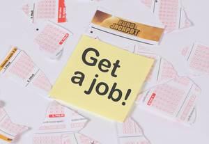 Motivations-Sticker mit der Aufschrift - Get a Job auf Lotteriescheinen