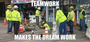 Teamwork: Makes the Dream Work