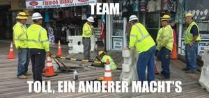 Teamwork: Toll, ein anderer macht